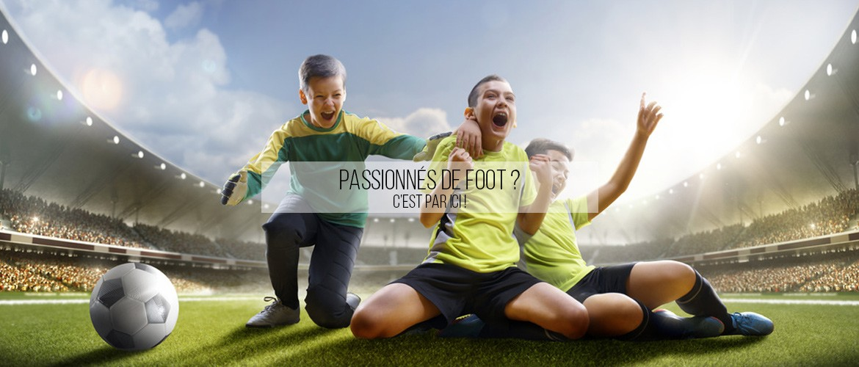 Passionnés de Foot ? Venez découvrir notre gamme Football !